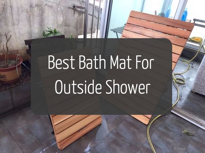 Best Bath Mat For Outside Shower