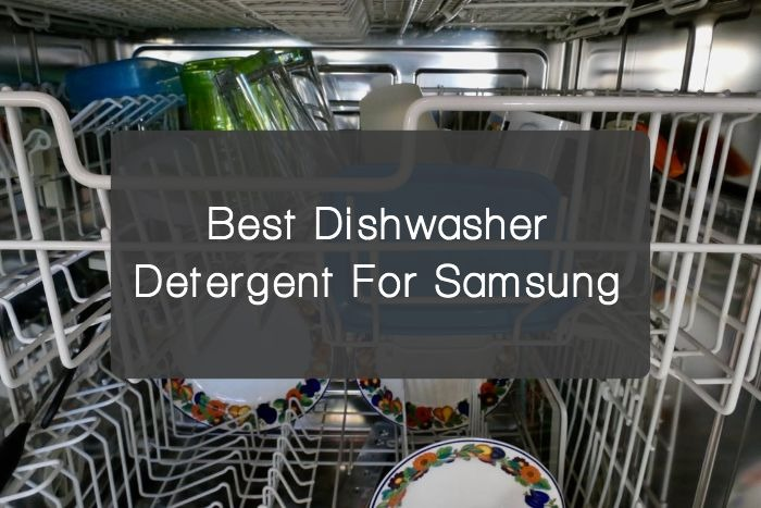 Best Dishwasher Detergent For Samsung