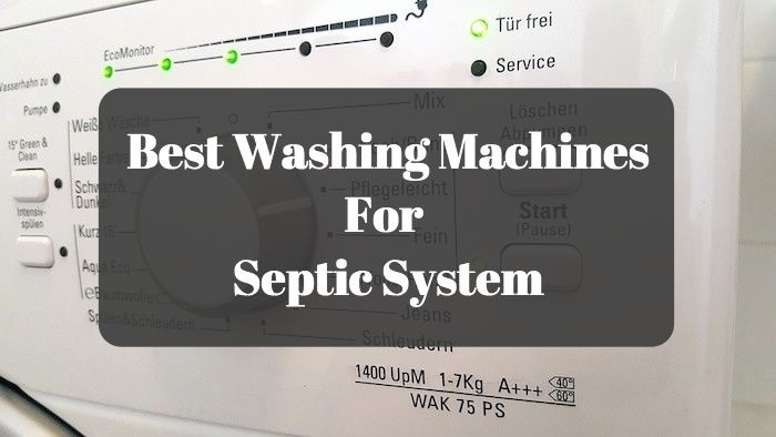 Best Washing Machines For Septic System