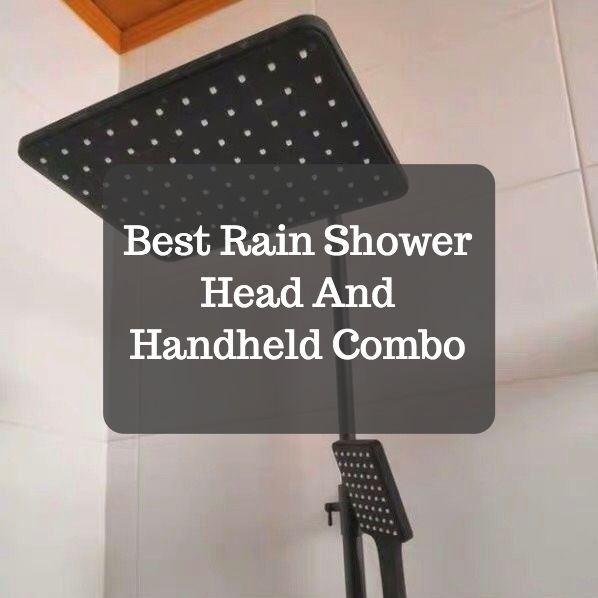 Best Rain Shower Head And Handheld Combo