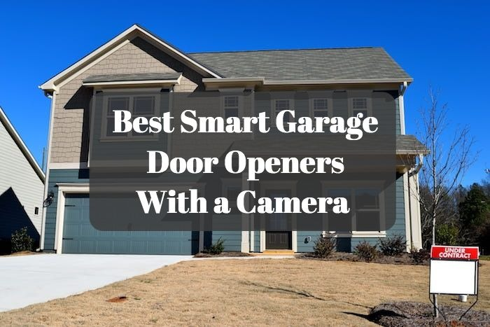 Best Smart Garage Door Openers With a Camera