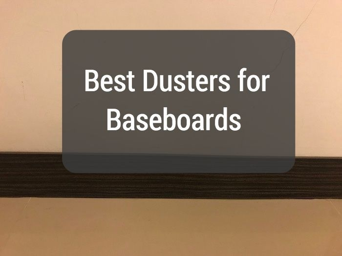 Best Dusters for Baseboards