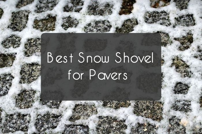 Best Snow Shovel for Pavers