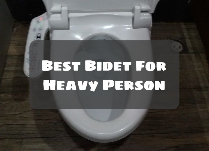 Best Bidet For Heavy Person